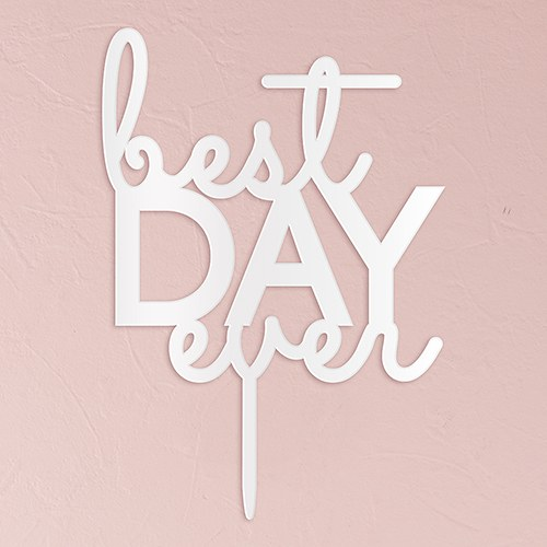 Best Day Ever Acrylic Cake Topper   White