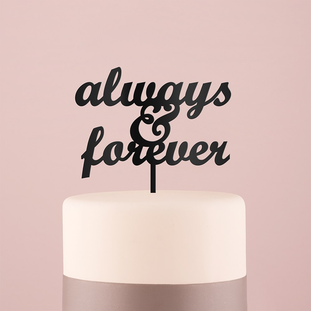 Always & Forever Acrylic Cake Topper   Black