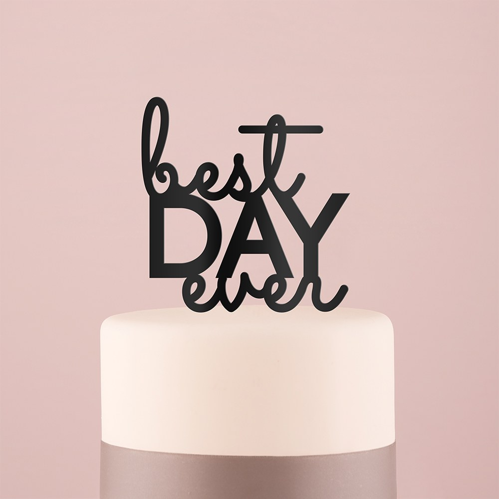 Best Day Ever Acrylic Cake Topper   Black