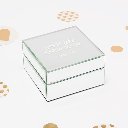 Small Personalized Mirrored Jewelry Box- You're Like Really Pretty