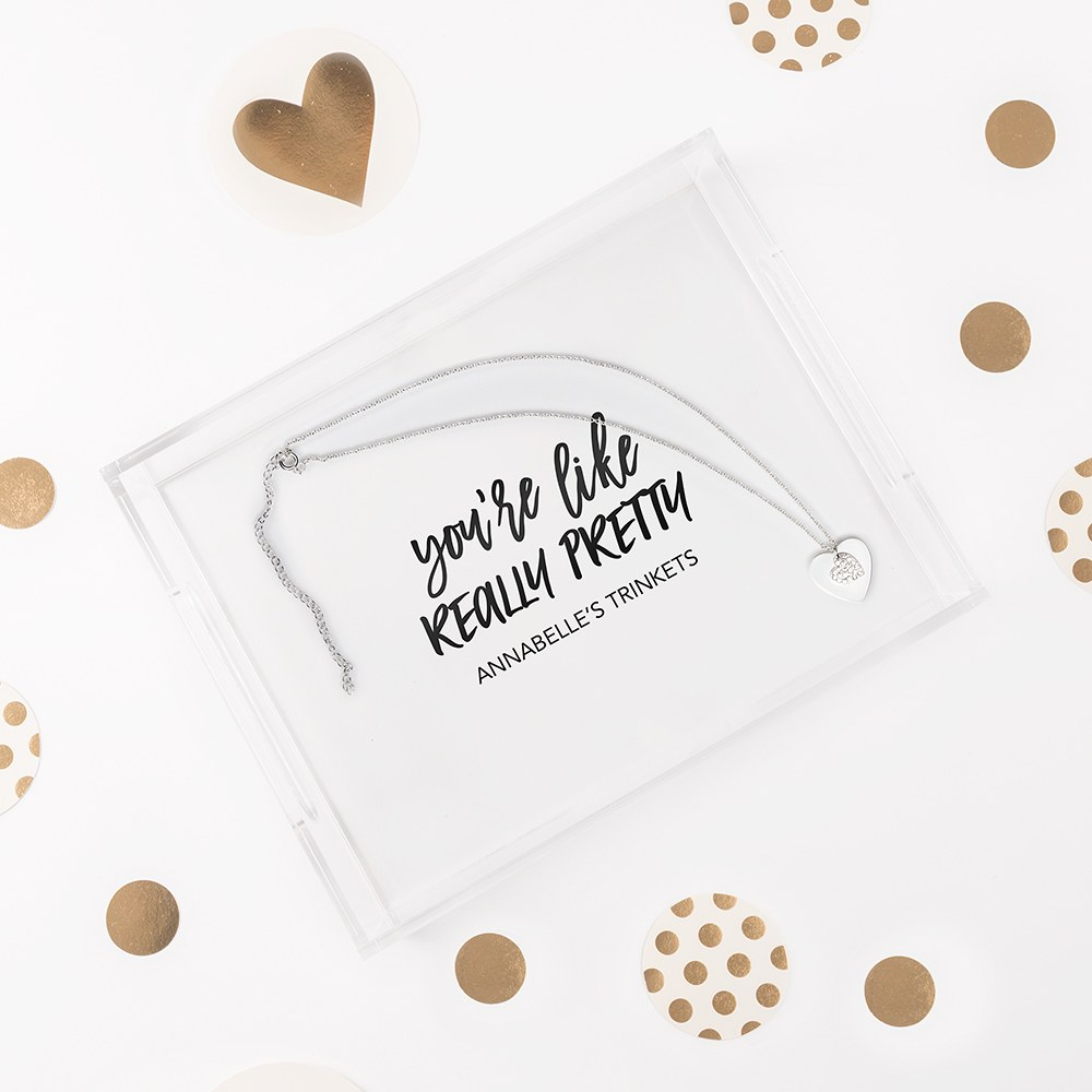 Small Personalized Rectangular Acrylic Tray – You're Like Really Pretty Print