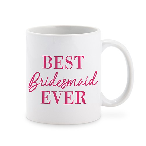Personalized Coffee Mug - Best Bridesmaid Ever