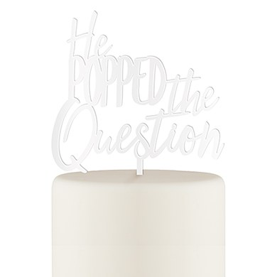 He Popped the Question Acrylic Cake Topper  White