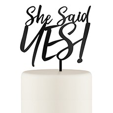 She Said Yes! Acrylic Cake Topper - Black