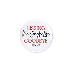 Personalized Bridal Party Wedding Pins - Kissing The Single Life Goodbye