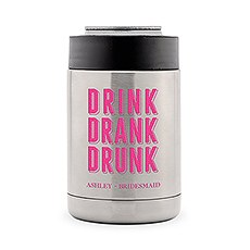 Custom Stainless Steel Insulated Beer Can Cooler - Drink Drank Drunk