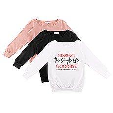Personalized Bridal Party Wedding Sweatshirt - Kissing the Single Life Goodbye