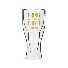 Personalized Double Walled Beer Glass Bring on the Cheer Print