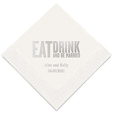 Eat Drink & Be Married - Block Style Printed Napkins
