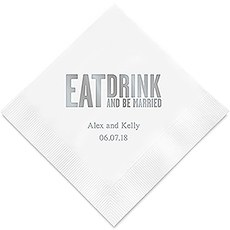 Personalized Foil Printed Paper Napkins - Eat Drink & Be Married - Block Style