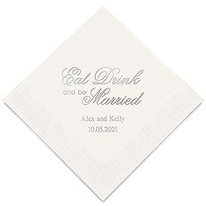 Personalized Foil Printed Paper Napkins - Eat Drink & Be Married - Script Style