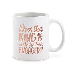 Custom White Ceramic Coffee Mug - Does This Ring Make Me Look Engaged? Print