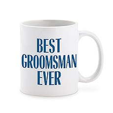 Custom White Ceramic Coffee Mug – Best Groomsman Ever Print