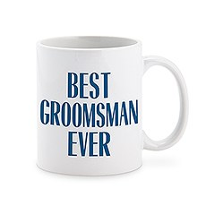 Personalized Coffee Mug - Best Groomsman Ever