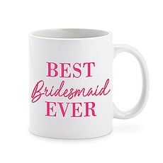 Custom White Ceramic Coffee Mug – Best Bridesmaid Ever Print
