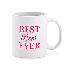 Custom White Ceramic Coffee Mug – Best Mom Ever Print