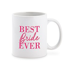 Custom White Ceramic Coffee Mug - Best Bride Ever Print