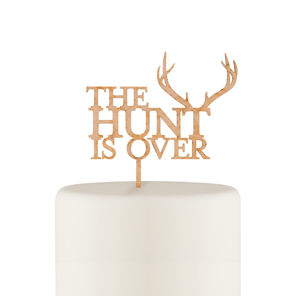 The Hunt Is Over Cake Topper - Maple Laminate