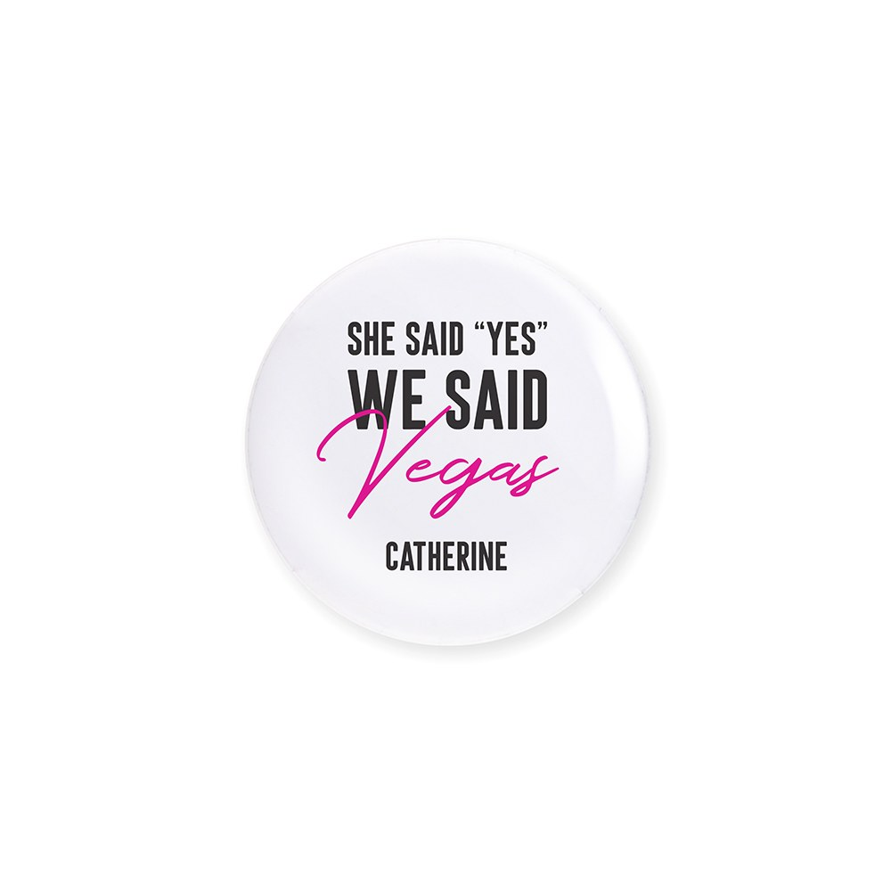 Personalized Bridal Party Wedding Pins - We Said Vegas