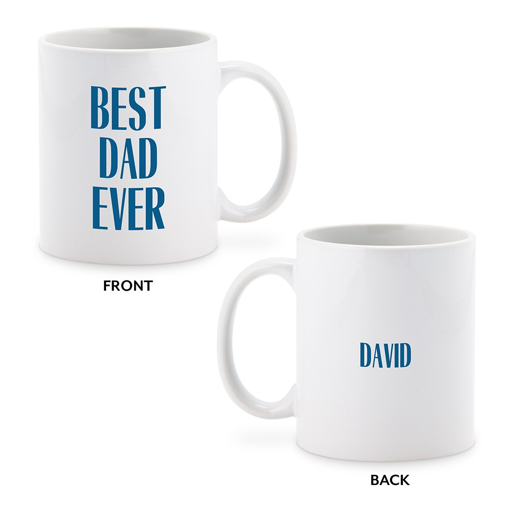 Custom White Ceramic Coffee Mug - Best Dad Ever Print