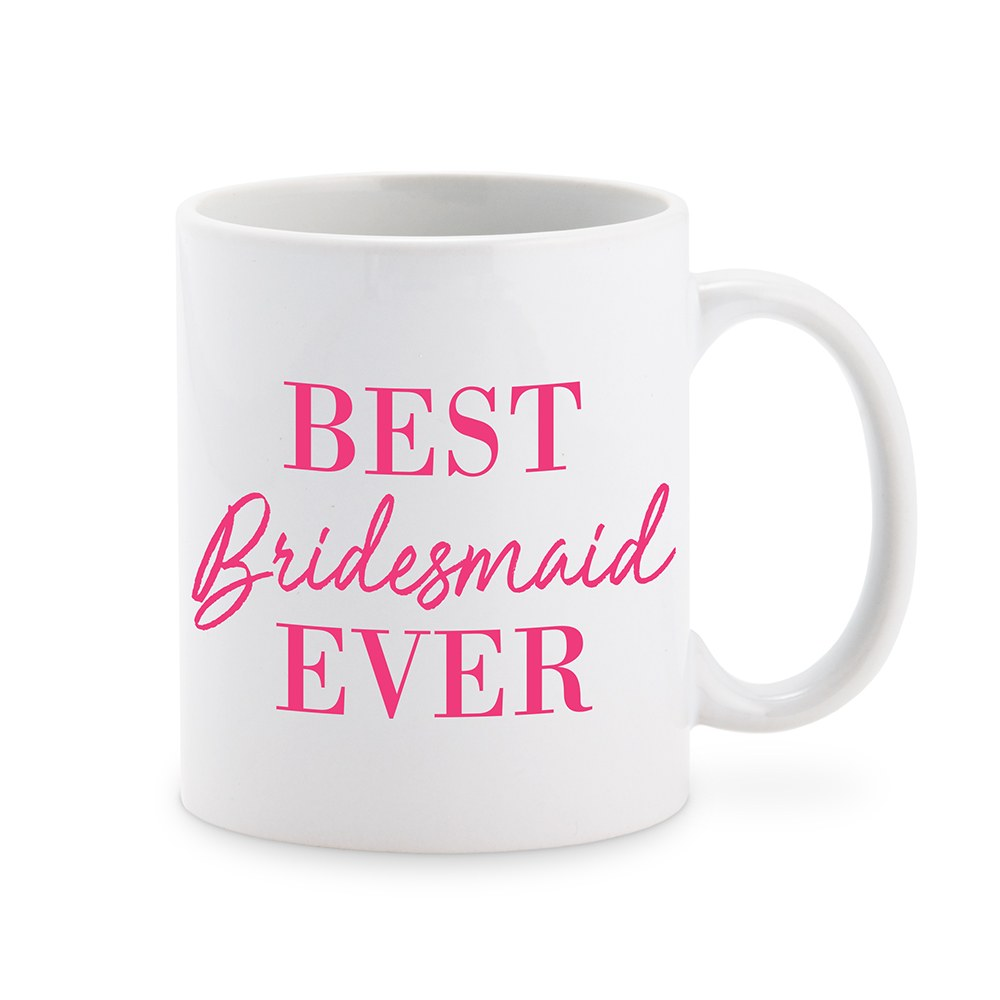 Custom White Ceramic Coffee Mug - Best Bridesmaid Ever Print